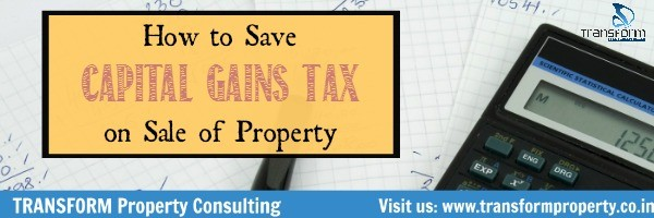 How to Save Capital Gains Tax on Sale of Property