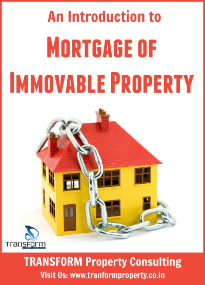 An Introduction to Mortgage of Immovable Property