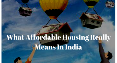 What Affordable Housing Really Means In India