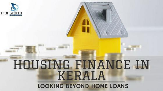 Housing finance in Kerala - Looking beyond home loans