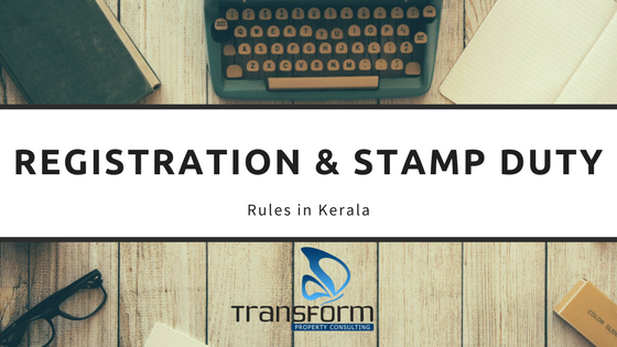 Registration & stamp duty rules in Kerala
