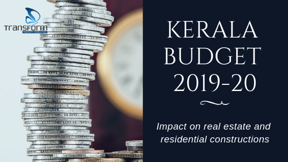 Kerala budget 2019-20 Impact on real estate and residential constructions